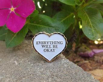 Everything Will Be Okay Enamel Pin - Heart Lapel Pin