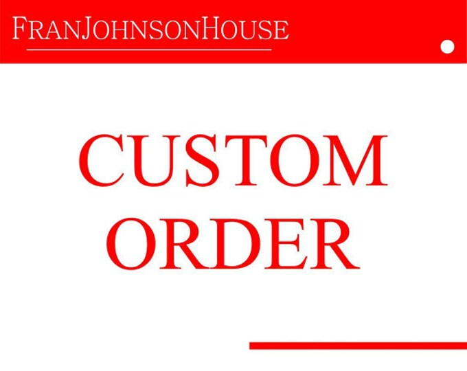 Custom order for Anna Wiegers