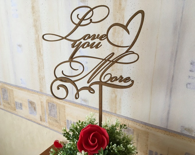 Love You More Cake Topper Gift for Her Gold Calligraphy Wedding Wooden Cake Heart Decorations Valentines Day Centerpiece You are my love