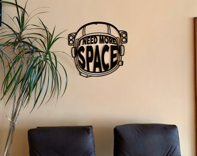 I Need More Space Metal Astronaut Helmet Custom Sign Wall Hanging Metal Art Decor Space Gifts for Men Gift Boys Home Decor Teen Room Decor