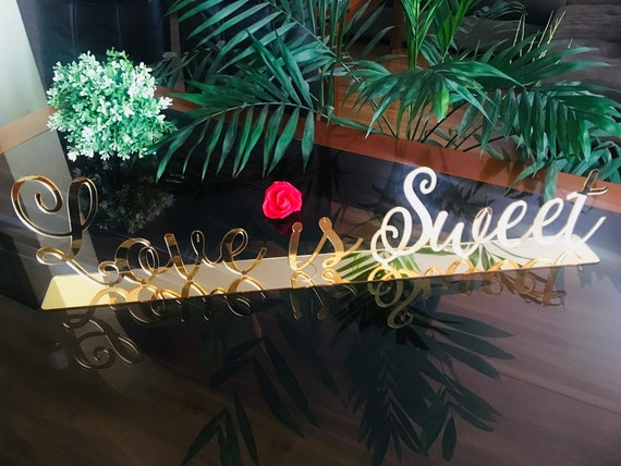 Love is Sweet Wedding Acrylic Sign for Desserts Sweetheart Custom Cake Table Wood Table Decor Laser Cut Reception Calligraphy Script Signage