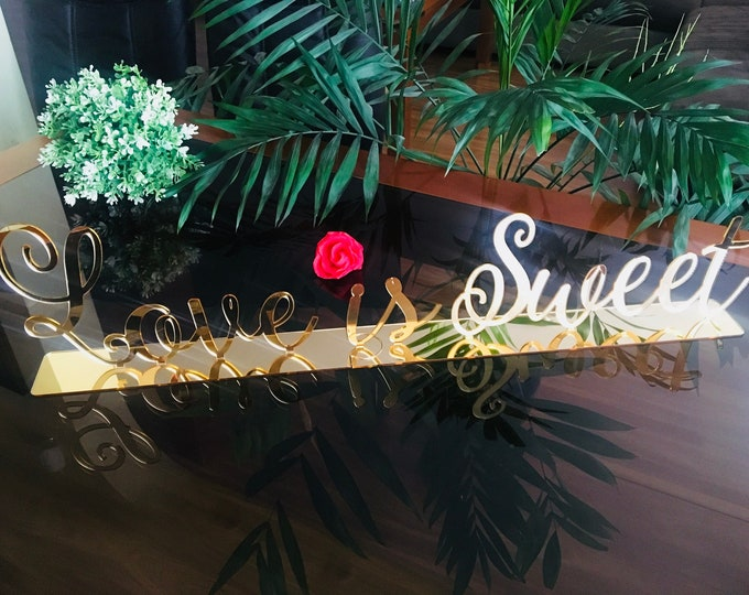 Personalized Love is Sweet Wedding Acrylic Sign for Desserts Sweetheart Custom Cake Table Laser Cut Reception Calligraphy Script Signage
