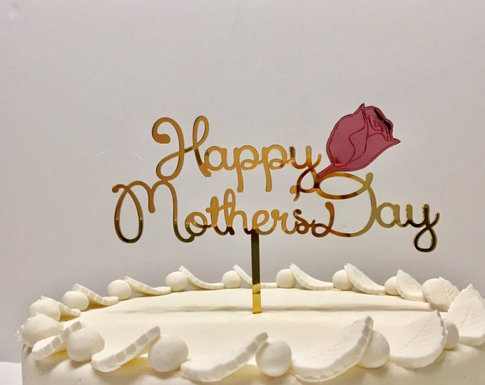 Happy Mothers Day Decor Gold Acrylic Cake Topper Rose Flowers Custom Gift for Mom Cake Centerpiece on Stick Personalized Mirrored Cupcake