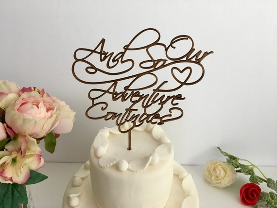 And so Our Adventure Begins Wedding Cake Topper Wedding Sign Customized Anniversary Cake Decorations Engagement Cake Topper Anniversary Gift