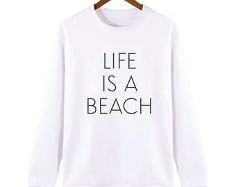 d83e1c9dc8 Life Is A Beach Sweatshirt Mens Womens Unisex Funny Sweat Hipster Fashion  Swag
