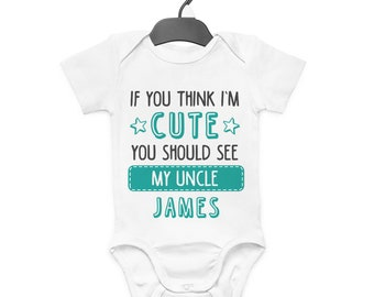 258a5017e If You Think I'm Cute Uncle Personalised Baby Grow Vest Custom Funny Gift  Cute
