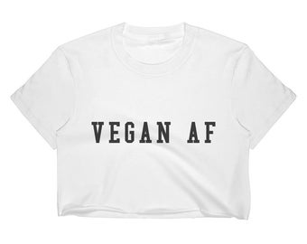 dbe5a213421 Vegan Af Crop Top T Shirt Womens Funny Hipster Slogan Ladies Cute Summer