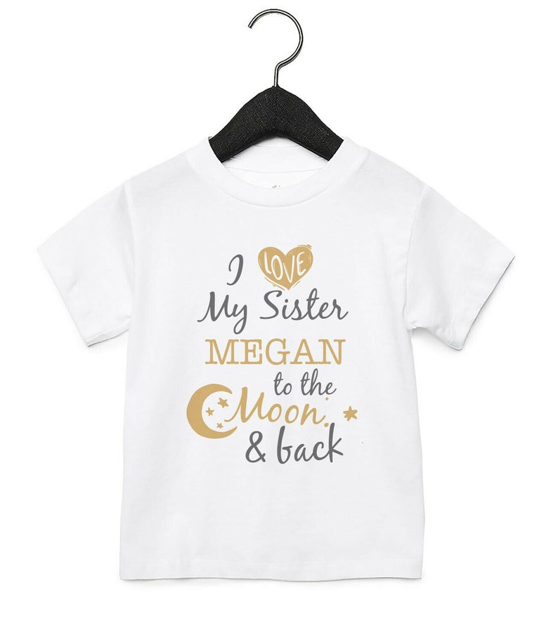 I Love My Sister To The Moon Personalised Baby Toddler T Shirt Kids Funny Gift