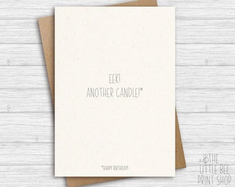 Funny birthday card, birthday card, birthday card for friend, Eek! Another candle, Happy Birthday card