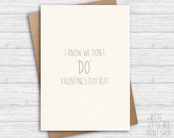 Non Valentine's Day Card, I know we don't do Valentine's day, funny valentine's day card, card for husband, wife, boyfriend, girlfriend