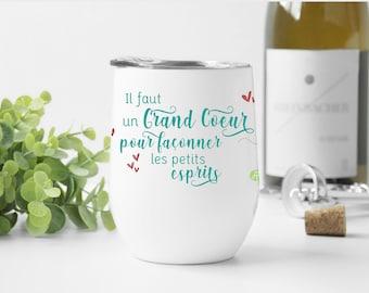 Verre à vin isolant Il faut un grand coeur pour façonner les petits esprits