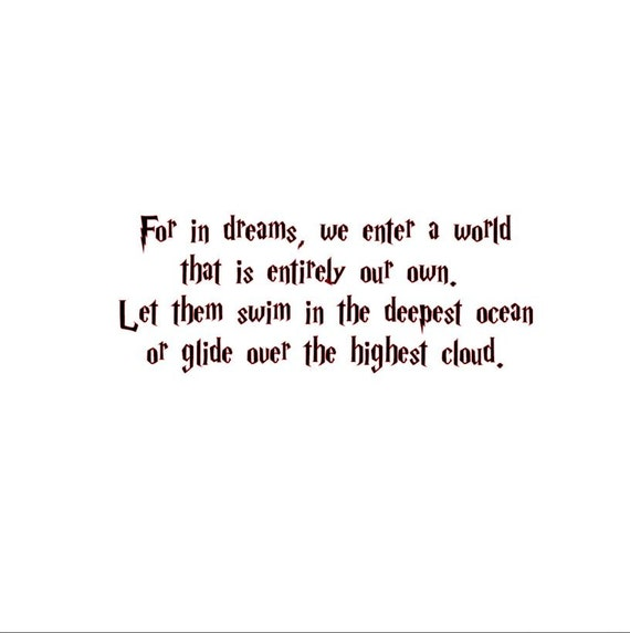 For In Dreams We Enter A World That Is Entirely Our Own Etsy