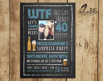 Adult Birthday Party Invite 21st 30th 40th 50th 60th Invitation Photo Custom W T F WTF Beer Funny DIY Print At Home
