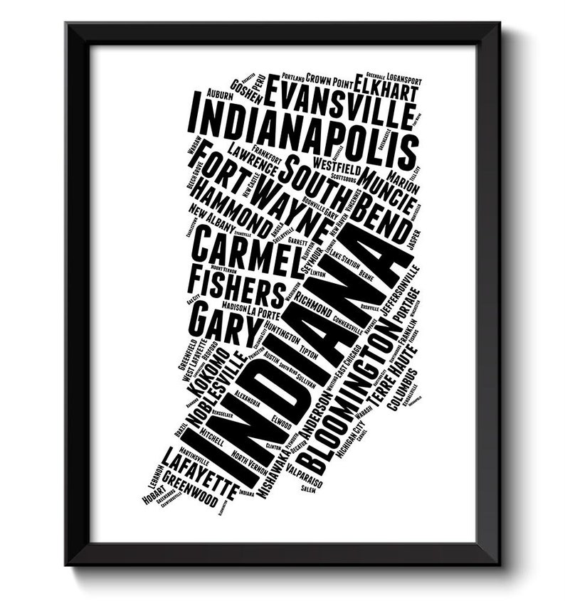 Indiana Map Typography Print Text Word Cloud Black White | Etsy on map of germantown indiana, map of mt vernon indiana, map of decatur township indiana, map of ellettsville indiana, map of patriot indiana, map of brownsburg indiana, map of kirklin indiana, map of avilla indiana, map of burlington indiana, map of arcadia indiana, map of wakarusa indiana, map of oldenburg indiana, map of williamsburg indiana, map of la crosse indiana, map of crothersville indiana, map of amo indiana, map of summitville indiana, map of monroe indiana, map of boston indiana, map of carlinville indiana,
