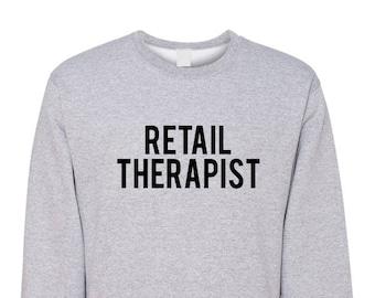 Retail Therapist Crew Neck Sweatshirt, Super Soft, Cozy Crew, Weekend Crew, Weekend Wear, Shopping Sweatshirt