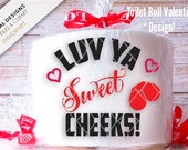 Valentine Toilet Roll Design, Luv Ya Sweet Cheeks, Gag Gift Idea Cutting File Svg-Dxf-Eps SD276
