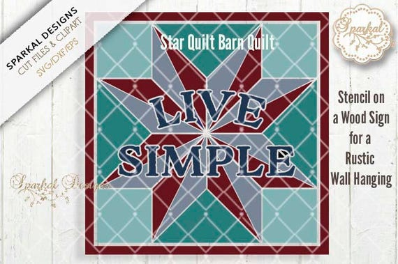 Barn Quilt Cutting File Live Simple Svg Dxf Eps Sd279 4 Etsy