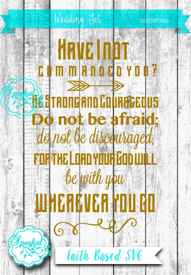 Strong and Courageous SVG Joshua 1:9 Religious svg Bible Quote Flourish  Decal Svg,Dxf,Png Cricut design Space, Silhouette Studio Easy Weed