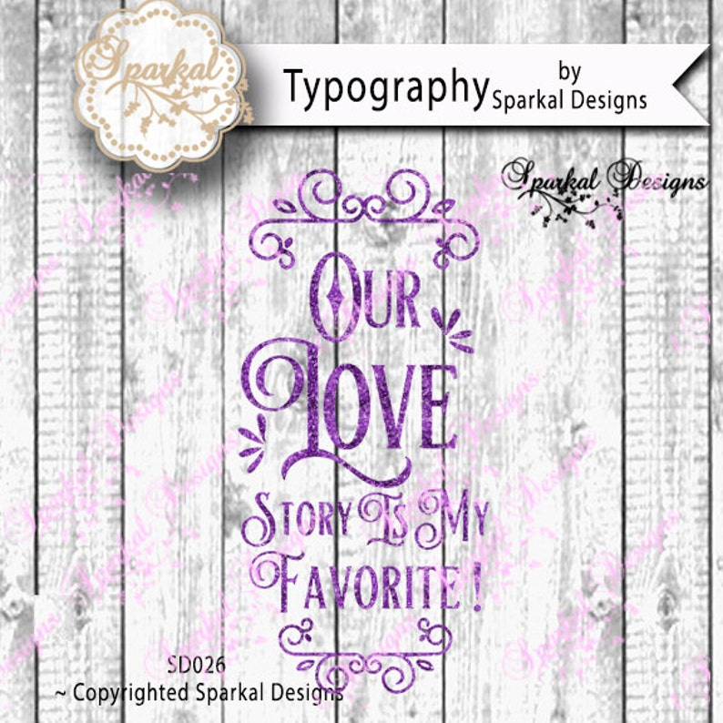 Valentine Quotes Cutting Design Our Love Story Is My Favorite Etsy