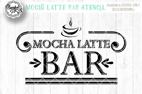 Coffee Bar Stencil Quote Digital Cutting Design Mocha Latte Etsy