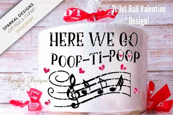 Valentine Toilet Roll Design Here We Go Poop Ti Poop Gag Etsy