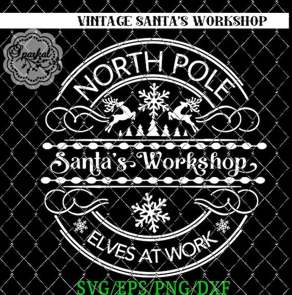 Vintage Rustic Santa S Workshop Logo Svg File Cut Files Etsy