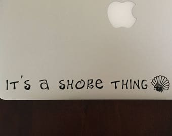 It's a Shore Thing vinyl decal