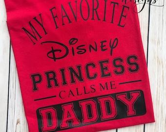 abf92b77 My Favorite Disney Princess Calls Me Daddy Shirt - Disneyland - Disney  World - Mickey Mouse - Minnie Mouse - Magic Kingdom