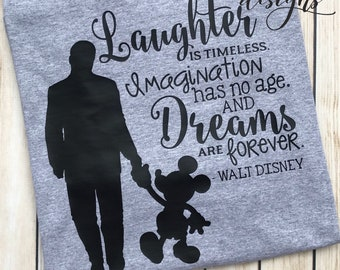 Walt Disney Quote T-Shirt - Disney World - Disneyland - Disney Vacation - Mickey Mouse - Walt Disney - Laughter - Dreams - Disney Quote