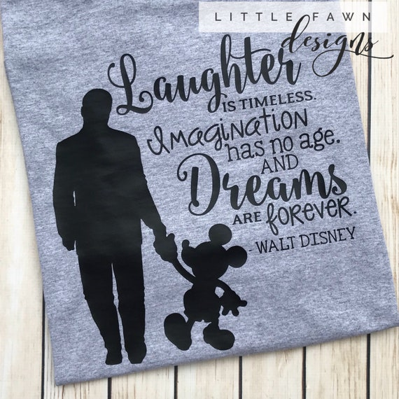 Walt Disney Quote T-Shirt - Disney World - Disneyland - Disney Vacation -  Mickey Mouse - Walt Disney - Laughter - Dreams - Disney Quote