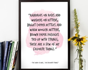 Raindrops on roses (...), The Sound Of Music Lyrics, My Favourite Things Song lyrics, Inspirational quote, Music Lyrics, Song Art print.