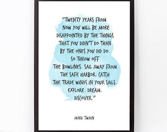 Mark Twain, Mark Twain Quote, Twenty years  (...), Watercolor Quote Poster, Mark Twain  Wall Art, Motivational quote, Inspirational quote,