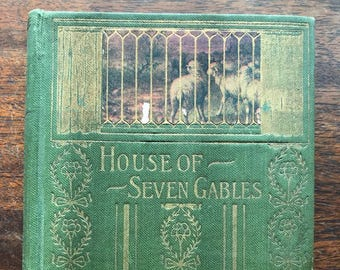 The House of Seven Gables, RARE, Vintage by Nathaniel Hawthorne, M.A. Donohue & Co. Chicago