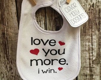 """New Baby Gift, Baby Bib """"love you more. i win"""" with hearts. Shipped Free with other item in cart [baby bibs, baby gift idea, gifts under 10]"""