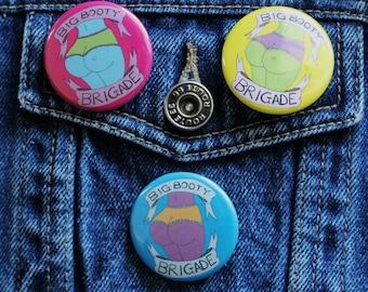 "Big Booty Brigade 1 1/2"" Button"