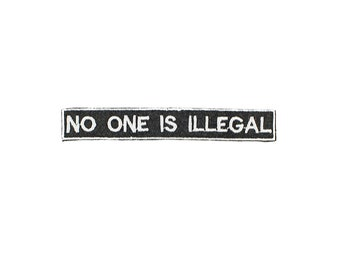 No One Is Illegal Iron On Embroidered Patch
