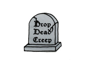 Drop Dead Creep Headstone Iron On Patch