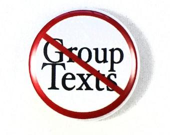"No Group Texts 1"" button"