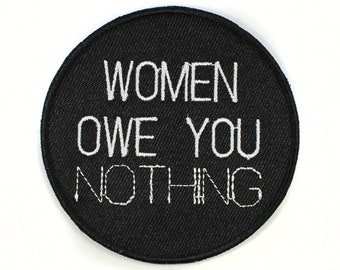 Women Owe You NOTHING Patch