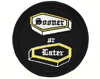 Sooner or Later Coffin Iron On Patch