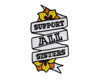 Support All Sisters Banner Tattoo Iron On Patch