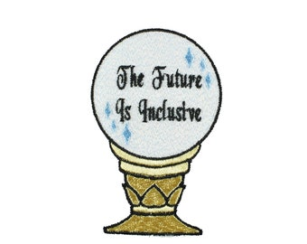 The Future Is Inclusive Crystal Ball Embroidered Patch