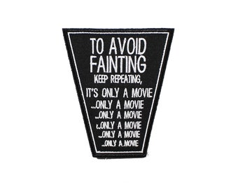 To Avoid Fainting-Last House On The Left- Embroidered- Iron On- Sew On Patch