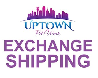Exchange Shipping | Uptown Pet Wear Accessories