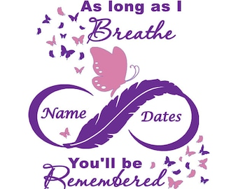 Custom Memorial Decal, As Long as I Breathe Decal, Memorial Decal, Personalized Memorial Decal, Car Decal, Infinity, Feather, Butterflies