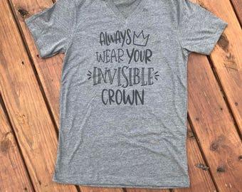 Always Wear Your Invisible Crown Tee / Sweatshirt