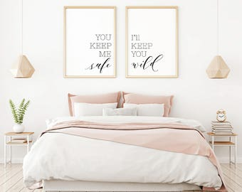 Beautiful You Keep Me Safe Iu0027ll Keep You Wild Printable Sign Set, Minimalist Art  Romance, Master Bedroom Art, Bedroom Wall Decor Over The Bed