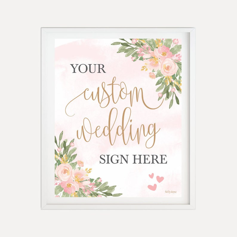 Create Your Own Wedding Reception Sign Customizable Sign Design Your Own Sign Blush Floral Arch Wedding Custom Sign Template
