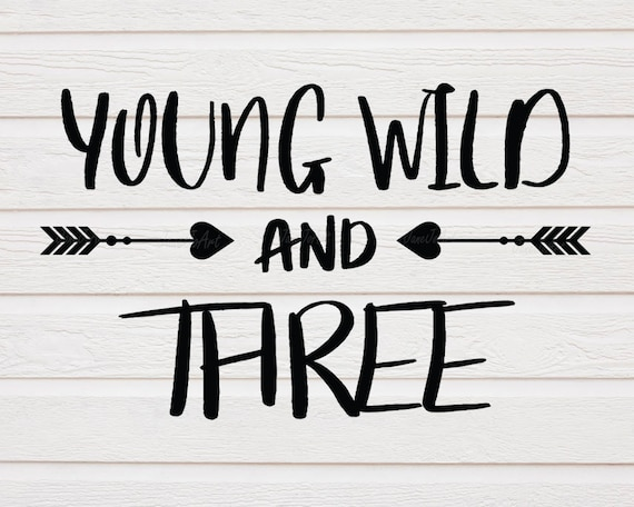 467531d254fe Young Wild & Three SVG Young Wild and Three SVG File Young   Etsy
