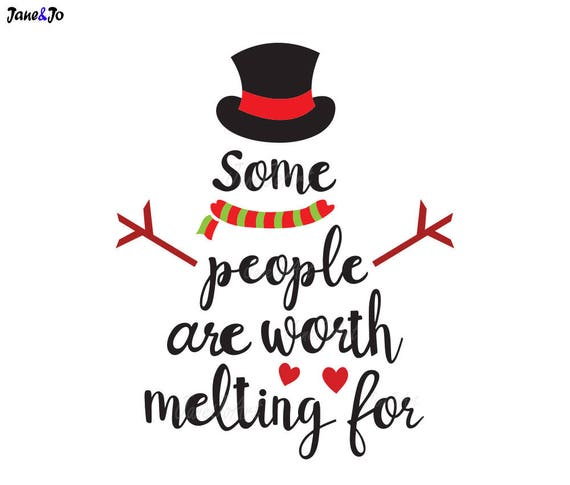 Snowman Svgsome People Are Worth Melting Svgdxf Png Eps Etsy